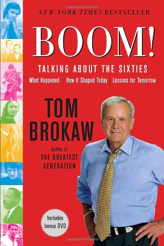 Boom! Talking About the Sixties, What happened, How it Shaped Today, Lessons for Tomorrow  2008 edition cover
