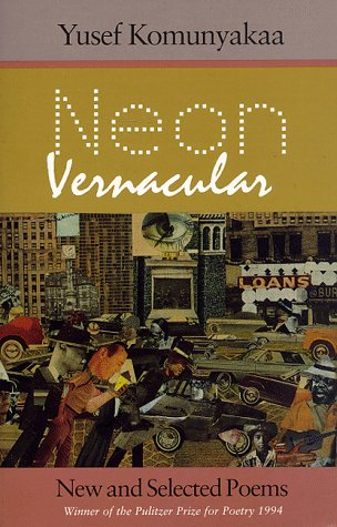 Neon Vernacular New and Selected Poems N/A edition cover