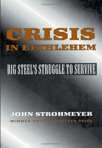 Crisis in Bethlehem Big Steel's Battle to Survive 2nd edition cover