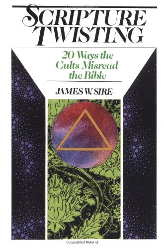 Scripture Twisting 20 Ways the Cults Misread the Bible N/A edition cover