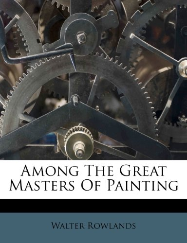Among the Great Masters of Painting  0 edition cover