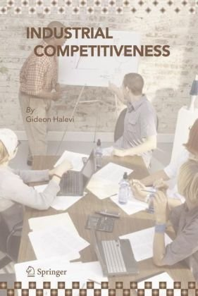 Industrial Competitiveness Cost Reduction  2006 9781402043116 Front Cover