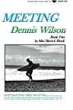 Meeting Dennis Wilson: Book Two  N/A 9781490303116 Front Cover