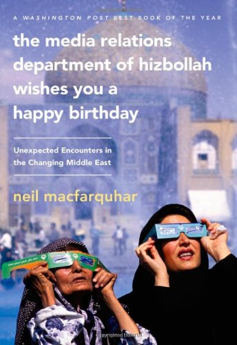 Media Relations Department of Hizbollah Wishes You a Happy Birthday Unexpected Encounters in the Changing Middle East  2010 edition cover