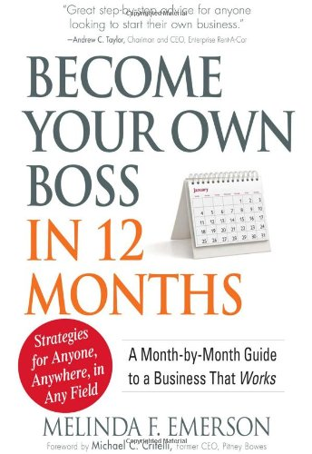 Become Your Own Boss in 12 Months A Month-by-Month Guide to a Business That Works  2010 edition cover