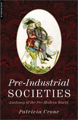 Pre-Industrial Societies Anatomy of the Pre-Modern World  2003 (Reprint) edition cover