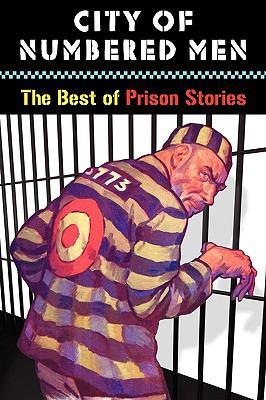 City of Numbered Men : The Best of Prison Stories N/A 9781935031116 Front Cover