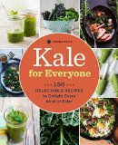 Kale: the Everyday Superfood 150 Nutritious Recipes to Delight Every Kind of Eater  2015 9781942411116 Front Cover