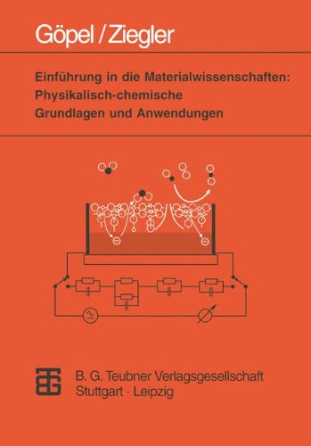 Einführung in Die Materialwissenschaften: Physikalisch-chemische Grundlagen Und Anwendungen  1996 9783815421116 Front Cover