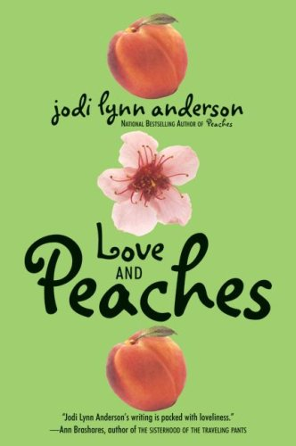 Love and Peaches   2008 9780060733117 Front Cover