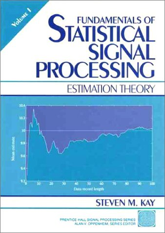 Fundamentals of Statistical Signal Processing Estimation Theory  1993 edition cover