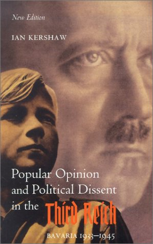 Popular Opinion and Political Dissent in the Third Reich Bavaria 1933-1945 2nd 2002 (Revised) 9780199251117 Front Cover