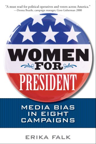 Women for President Media Bias in Eight Campaigns  2008 9780252075117 Front Cover