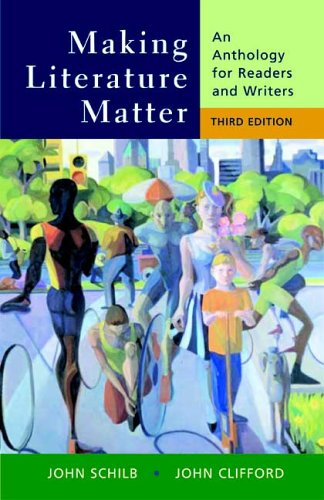 Making Literature Matter An Anthology for Readers and Writers 3rd 2006 edition cover