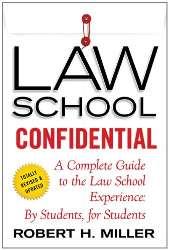Law School Confidential A Complete Guide to the Law School Experience: by Students, for Students 3rd 2011 (Revised) edition cover