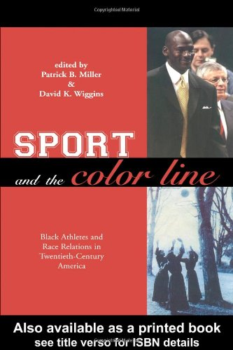 Sport and the Color Line Black Athletes and Race Relations in Twentieth Century America  2004 edition cover