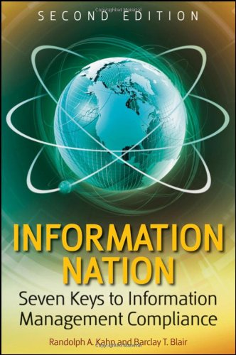 Information Nation Seven Keys to Information Management Compliance 2nd 2009 edition cover