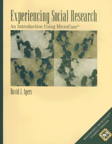 Experiencing Social Research An Introduction Using Microcase 2nd 2002 9780534519117 Front Cover