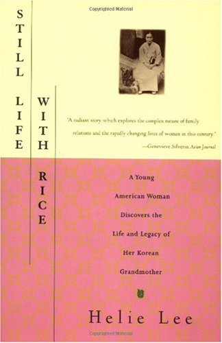 Still Life with Rice A Young American Woman Discovers the Life and Legacy of Her Korean Grandmother  1997 edition cover