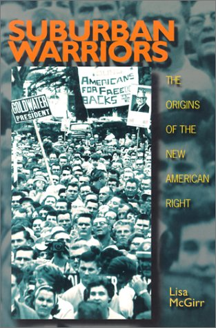 Suburban Warriors The Origins of the New American Right  2002 edition cover