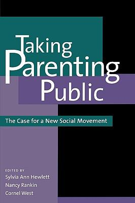 Taking Parenting Public The Case for a New Social Movement  2001 9780742521117 Front Cover