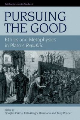 Pursuing the Good Ethics and Metaphysics in Plato's Republic  2007 9780748628117 Front Cover