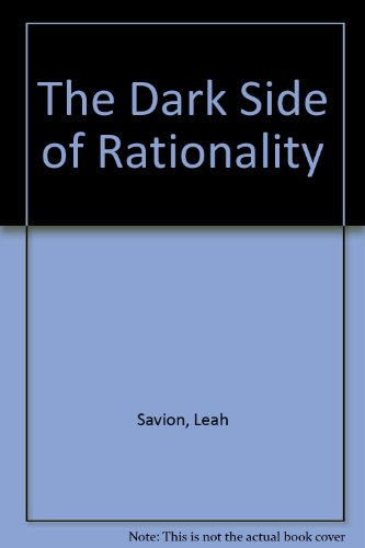 Dark Side of Rationality Revised 9780757583117 Front Cover