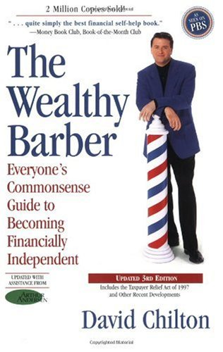 Wealthy Barber Everyone's Commonsense Guide to Becoming Financially Independent 3rd 1998 (Revised) 9780761513117 Front Cover