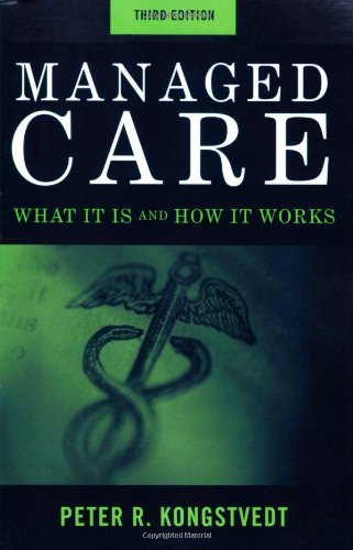 Managed Care What It Is and How It Works 3rd 2009 (Revised) edition cover