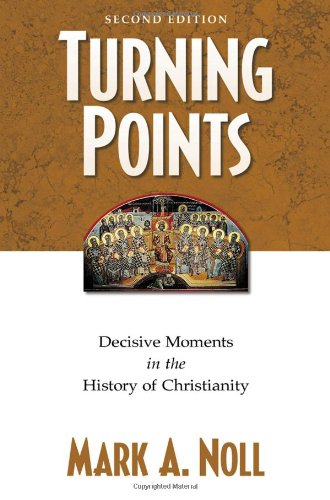 Turning Points Decisive Moments in the History of Christianity 2nd 2000 (Reprint) edition cover