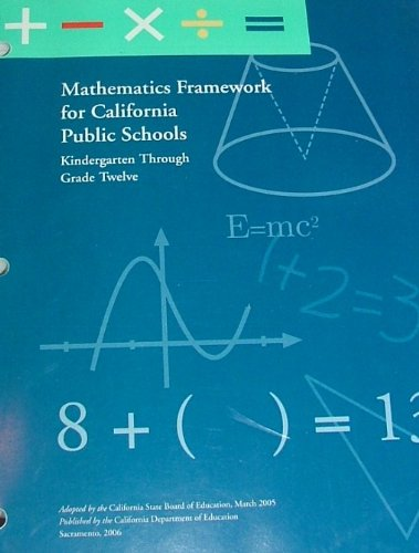 Mathematics Framework for California Public Schools : Kindergarten Through Grade Twelve  2006 edition cover