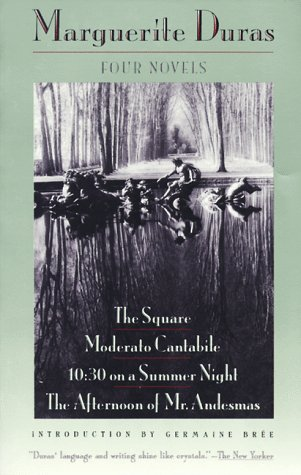 Four Novels - The Square, Moderato Cantabile, 10:30 on a Summer Night, the Afternoon of Mr. Andesmas  Reprint edition cover