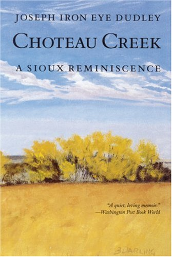 Choteau Creek A Sioux Reminiscence N/A edition cover