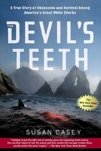 Devil's Teeth A True Story of Obsession and Survival among America's Great White Sharks  2006 edition cover