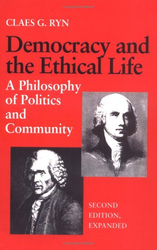 Democracy and the Ethical Life A Philosophy of Politics and Community N/A edition cover