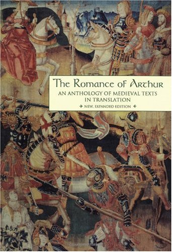 Romance of Arthur An Anthology of Medieval Texts in Translation 2nd 1994 (Expanded) edition cover