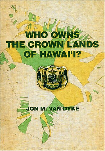 Who Owns the Crown Lands of Hawai'i?   2007 edition cover