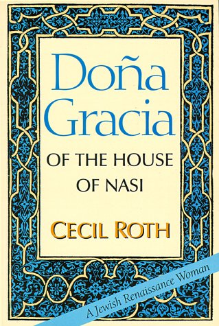 Dona Gracia of the House of Nasi  Reprint  edition cover