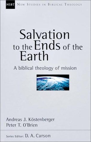 Salvation to the Ends of the Earth A Biblical Theology of Mission  2001 edition cover