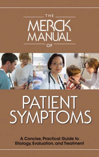 Merck Manual of Patient Symptoms A Concise, Practical Guide to Etiology, Evaluation, and Treatment  2008 edition cover