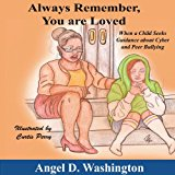 Always Remember You Are Loved: When a Child Seeks Guidance on Cyber and Peer Bullying  0 edition cover