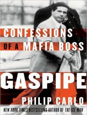 Gaspipe: Confessions of a Mafia Boss  2008 9781400107117 Front Cover