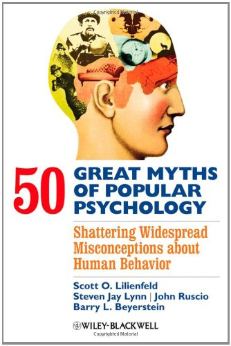 50 Great Myths of Popular Psychology Shattering Widespread Misconceptions about Human Behavior  2009 edition cover