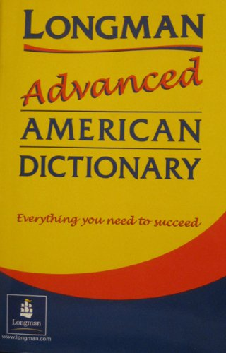Longman Advanced American Dictionary 1st 2005 9781405821117 Front Cover
