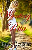 Wanting Rita  N/A 9781484958117 Front Cover