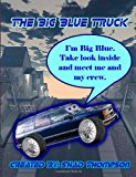 Big Blue Truck Big Blue and the Crew N/A 9781494225117 Front Cover
