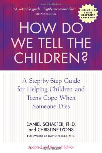 How Do We Tell the Children? A Step-by-Step Guide for Helping Children and Teens Cope When Someone Dies 4th 2011 9781557049117 Front Cover