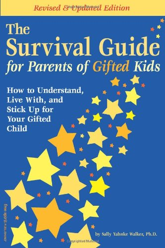 Survival Guide for Parents of Gifted Kids How to Understand, Live with, and Stick up for Your Gifted Child 2nd 2002 (Revised) edition cover