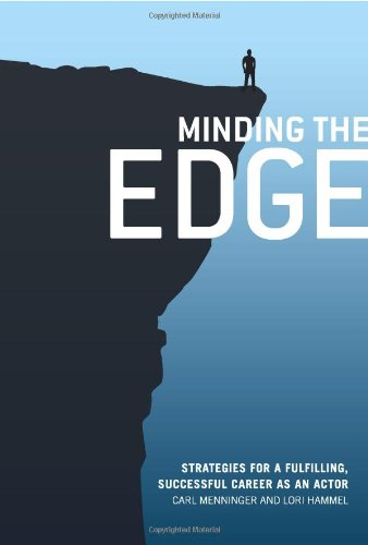 Minding the Edge Strategies for a Fulfilling, Successful Career As an Actor  2012 edition cover