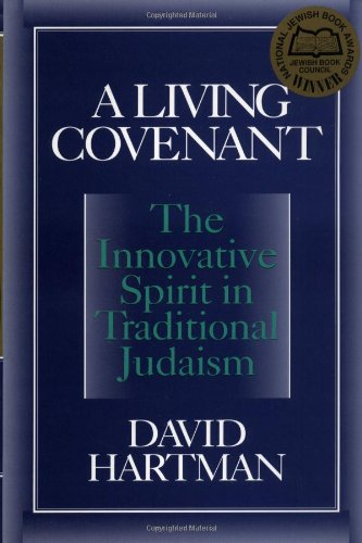 Living Covenant The Innovative Spirit in Traditional Judaism  1998 (Reprint) edition cover